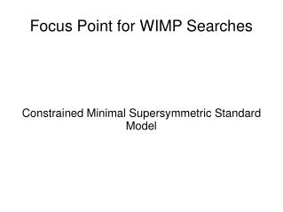 Focus Point for WIMP Searches