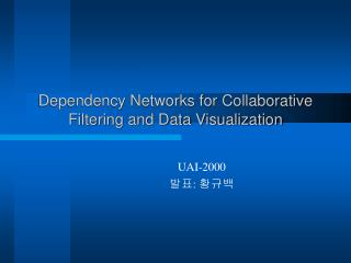 Dependency Networks for Collaborative Filtering and Data Visualization