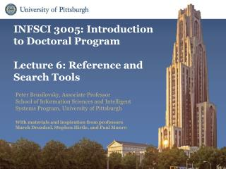 INFSCI 3005: Introduction  to Doctoral Program Lecture 6: Reference and Search Tools