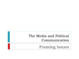The Media and Political Communication