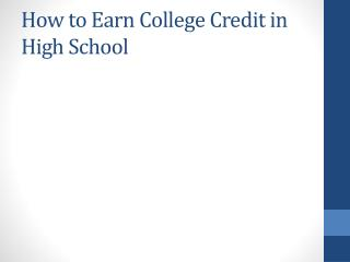 How to Earn College Credit in High School
