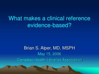 What makes a clinical reference evidence-based?