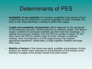 Determinants of PES