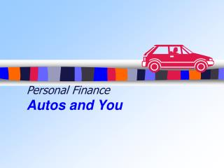 Personal Finance Autos and You