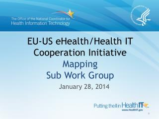 EU-US  eHealth/Health IT  Cooperation  Initiative Mapping  Sub Work Group