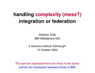 handling  complexity (mess?) integration or federation