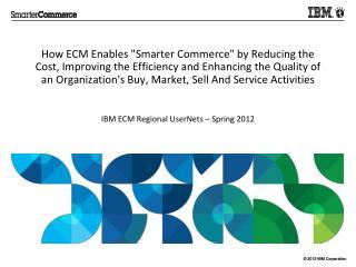 IBM ECM Regional UserNets – Spring 2012