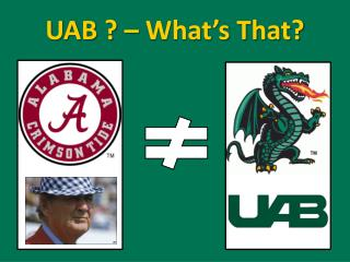 UAB ? – What's That?