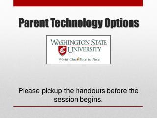 Parent Technology Options
