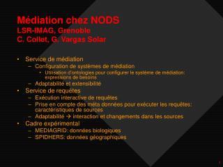 Médiation chez NODS  LSR-IMAG, Grenoble C. Collet, G. Vargas Solar