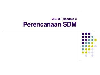 MSDM – Handout 3 Perencanaan SDM