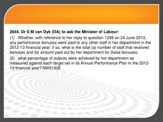 2644. Dr  S M van  Dyk  (DA) to ask the Minister of Labour: