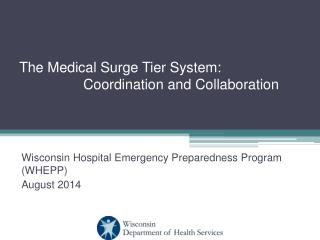 The Medical Surge Tier System: 		Coordination and Collaboration