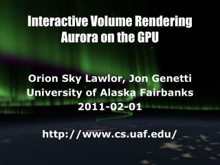 Interactive Volume Rendering  Aurora on the GPU