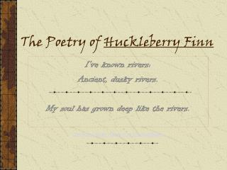 The Poetry of  Huckleberry Finn