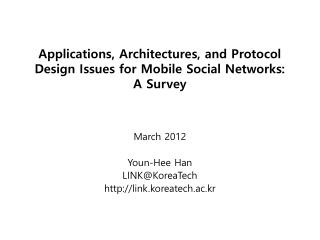 Applications, Architectures, and Protocol Design Issues for Mobile Social Networks: A Survey