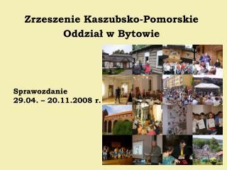 Sprawozdanie 29.04. – 20.11.2008 r.