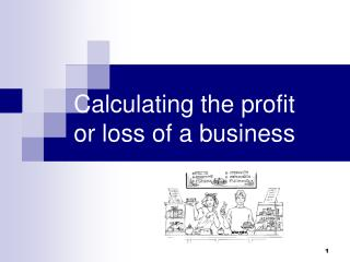 Calculating the profit or loss of a business