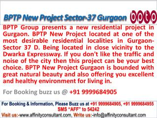 BPTP New Project Sector 37 Gurgaon @ 09999684905
