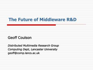 The Future of Middleware R&D