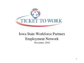 Iowa State Workforce Partners Employment Network November, 2010