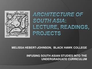 Architecture of South Asia:  Lecture, readings, projects