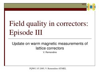 Field quality in correctors: Episode III