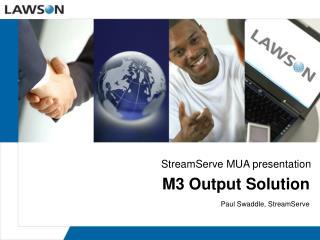 M3 Output Solution