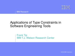 Applications of Type Constraints in Software Engineering Tools