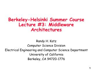 Berkeley-Helsinki Summer Course Lecture #3: Middleware Architectures