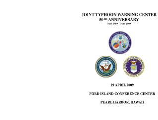 JOINT TYPHOON WARNING CENTER 50 TH  ANNIVERSARY May 1959 – May 2009