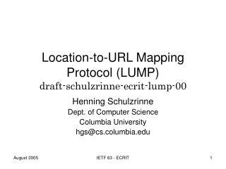 Location-to-URL Mapping Protocol (LUMP) draft-schulzrinne-ecrit-lump-00