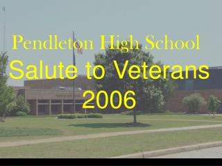 Pendleton High School Salute to Veterans 2006