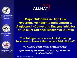 The Antihypertensive and Lipid-Lowering Treatment to Prevent Heart Attack Trial (ALLHAT)