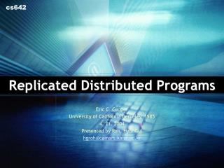 Replicated Distributed Programs