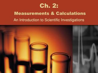 Ch. 2: Measurements & Calculations