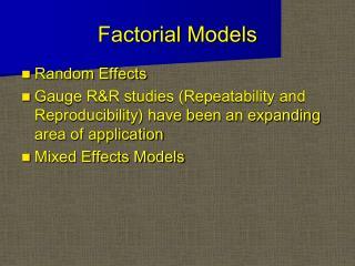 Factorial Models