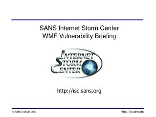 SANS Internet Storm Center WMF Vulnerability Briefing isc.sans