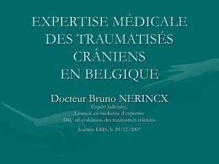 EXPERTISE M DICALE DES TRAUMATIS S CR NIENS  EN BELGIQUE