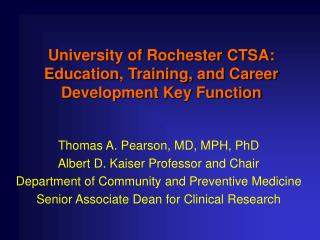 University of Rochester CTSA: Education, Training, and Career Development Key Function
