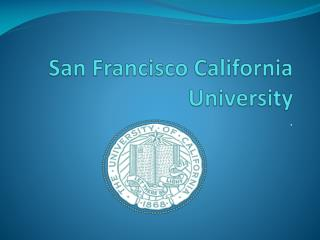 San Francisco California University