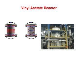 Vinyl Acetate Reactor