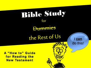 Bible Study  for  Dummies the Rest of Us