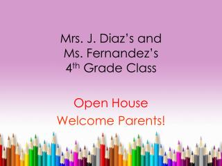 Mrs .  J. Diaz�s and  Ms. Fernandez�s  4 th  Grade  Class