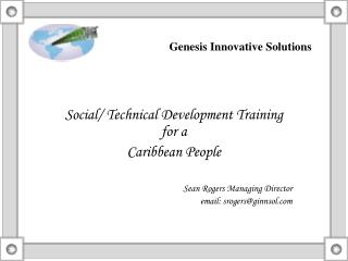 Social/ Technical Development Training for a Caribbean People  Sean Rogers Managing Director