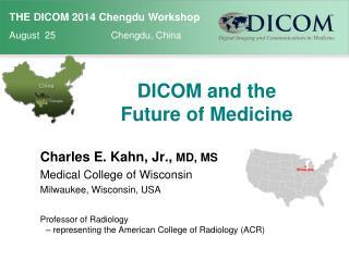 DICOM and the  Future of Medicine