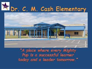 Dr. C. M. Cash Elementary