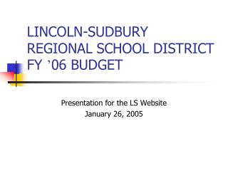 LINCOLN-SUDBURY REGIONAL SCHOOL DISTRICT FY  ' 06 BUDGET