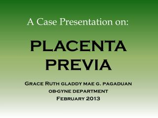 A Case Presentation on: