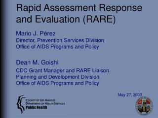 Rapid Assessment Response and Evaluation RARE